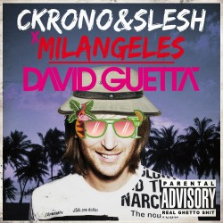 CKRONO & SLESH X MILANGELES  - DAVID GUETTA (ORIGINAL MIX)