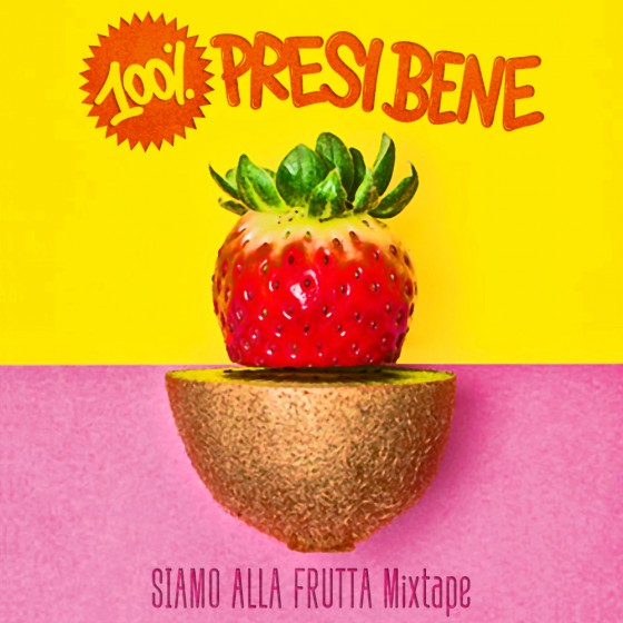 SIAMO ALLA FRUTTA Mixtape (A)